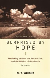 Surprised by Hope: Rethinking Heaven the Resurrection and the Mission of the Church Pack, Participants & DVD
