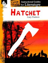 Hatchet: Instructional Guides for Literature, Grades 4-8
