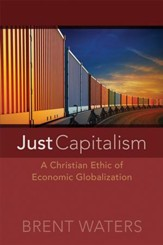 Just Capitalism: A Christian Ethic of Economic Globalization - eBook