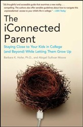 The iConnected Parent: Staying Close to Your Kids in College (and Beyond) While Letting Them Grow Up - eBook