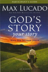 God's Story, Your Story Participant's Guide: When His Becomes Yours - Slightly Imperfect
