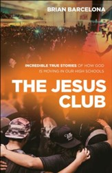 The Jesus Club: Incredible True Stories of How God Is Moving in Our High Schools - eBook