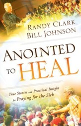 Anointed to Heal: True Stories and Practical Insight for Praying for the Sick - eBook