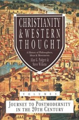 Christianity and Western Thought: Journey to Postmodernity in the Twentieth Century - eBook