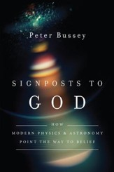 Signposts to God: How Modern Physics and Astronomy Point the Way to Belief - eBook