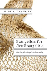 Evangelism for Non-Evangelists: Sharing the Gospel Authentically - eBook