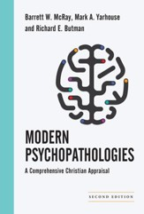 Modern Psychopathologies: A Comprehensive Christian Appraisal / Revised - eBook