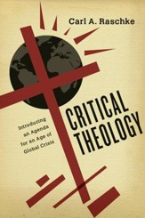 Critical Theology: Introducing an Agenda for an Age of Global Crisis - eBook