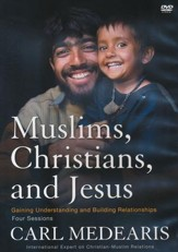 Muslims, Christians, and Jesus: Gaining Understanding and Building Relationships DVD