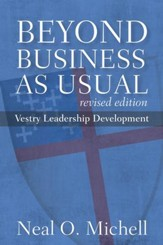 Beyond Business as Usual: Vestry Leadership Development, Revised Edition - eBook