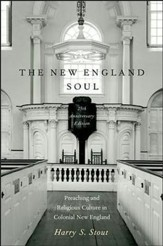 New England Soul: Preaching and Religious Cultures in Colonial New England, Softcover