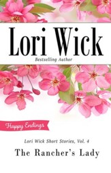 Lori Wick Short Stories, Vol. 4: The Rancher's Lady - eBook
