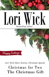 Lori Wick Short Stories, Christmas Special: Christmas for Two, The Christmas Gift - eBook