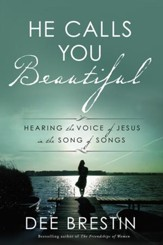 He Calls You Beautiful: Hearing the Voice of Jesus in the Song of Songs - eBook