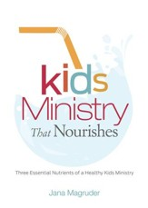 Kids Ministry that Nourishes: Three Essential Nutrients of a Healthy Kids Ministry - eBook