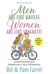 Men Are Like Waffles-Women Are Like Spaghetti: Understanding and Delighting in Your Differences - eBook