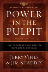 Power in the Pulpit: How to Prepare and Deliver Expository Sermons - eBook