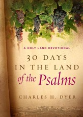 30 Days in the Land of the Psalms: A Holy Land Devotional - eBook