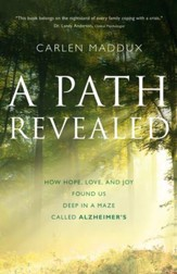 A Path Revealed: How Hope, Love, and Joy Found Us Deep in a Maze Called Alzheimer's - eBook