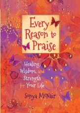 Every Reason to Praise: Finding Healing, Wisdom, and Strength for Your Life - eBook