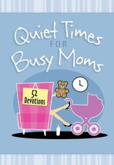 Quiet Times for Busy Moms: 52 Devotions - eBook
