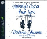 Nobody's Cuter than You: A Memoir about the Beauty of Friendship - unabridged audiobook on CD