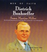 Dietrich Bonhoeffer: The Life and Martyrdom of a Great Man Who Counted the Cost of Discipleship - unabridged audio book on CD