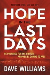 Hope in the Last Days: Be Prepared for the Bilblical Prophecies Coming to Pass - eBook