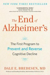 The End of Alzheimer's: The First Program to Prevent and Reverse Cognitive Decline - eBook