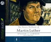 The Heroic Boldness of Martin Luther - unabridged audiobook on CD