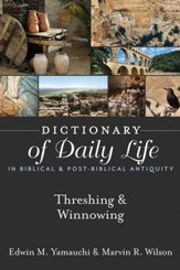 Dictionary of Daily Life in Biblical & Post-Biblical Antiquity: Threshing & Winnowing - eBook