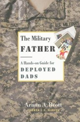 The Military Father: A Hands-on Guide for Deployed Dads  - Slightly Imperfect