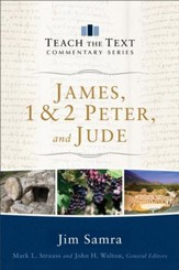 James, 1 & 2 Peter, and Jude (Teach the Text Commentary Series) - eBook