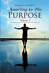 According to His Purpose: Volume I - eBook