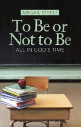 To Be or Not to Be: All in Gods Time - eBook