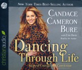 Dancing Through Life: Steps of Courage and Conviction - unabridged audiobook on CD