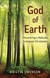God of Earth: Discovering a  Radically Ecological Christianity - eBook