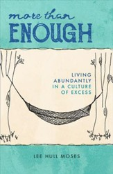 More than Enough: Living Abundantly in a Culture of Excess - eBook