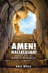 Amen! Hallelujah!: Insights into the Book of Revelation - eBook