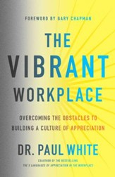 The Vibrant Workplace: Overcoming the Obstacles to Creating a Culture of Appreciation - eBook