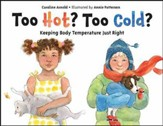 Too Hot? Too Cold?: Keeping Body  Temperature Just Right