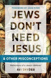 Jews Don't Need Jesus - and other Misconceptions: Reflections of a Jewish Believer - eBook
