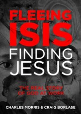 Fleeing ISIS, Finding Jesus: The Real Story of God at Work - eBook
