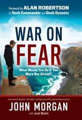 War On Fear: What Would You Do If You Were Not Afraid? - eBook