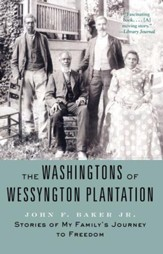 The Washingtons of Wessyngton Plantation: Stories of My Family's Journey to Freedom - eBook