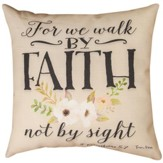 For We Walk By Faith Pillow