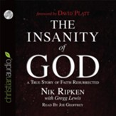 The Insanity of God: A True Story of Faith Resurrected - unabridged audio book on CD