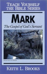 Mark- Teach Yourself the Bible Series: The Gospel of God's Servant / Digital original - eBook