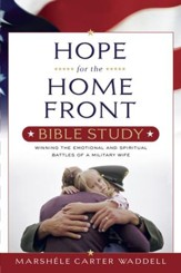 Hope for the Home Front Bible Study: Winning the Emotional and Spiritual Battles of a Military Wife - eBook