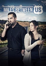 Miles Between Us [Streaming Video Rental]